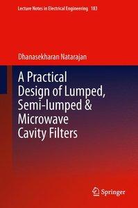 A Practical Design of Lumped, Semi-lumped & Microwave Cavity Fil