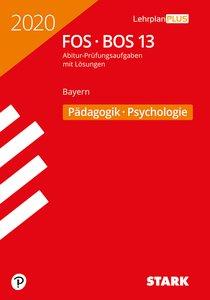 STARK Abiturprüfung FOS/BOS Bayern 2020 - Pädagogik/Psychologie