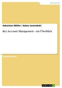 Key Account Management - ein Überblick