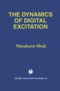 The Dynamics of Digital Excitation