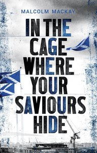 In The Cage Where Your Saviours Hide
