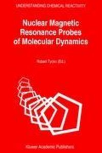 Nuclear Magnetic Resonance Probes of Molecular Dynamics