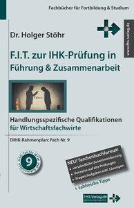F.I.T. zur IHK-Prüfung in Führung & Zusammenarbeit - Wirtschafts