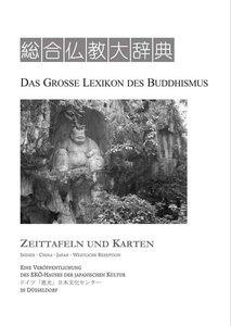 Das Grosse Lexikon des Buddhismus. Zeittafeln und Karten