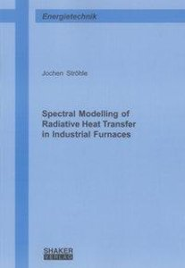 Spectral Modelling of Radiative Heat Transfer in Industrial Furn