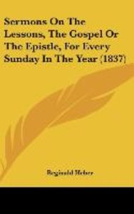 Sermons On The Lessons, The Gospel Or The Epistle, For Every Sun
