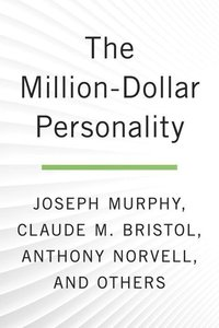 The Million-Dollar Personality: The Classic Works That Bring Out