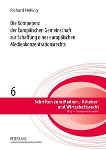 Die Kompetenz der Europäischen Gemeinschaft zur Schaffung eines