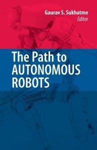The Path to Autonomous Robots