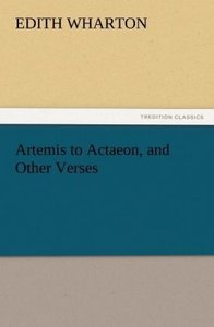 Artemis to Actaeon, and Other Verses