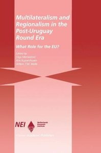 Multilateralism and Regionalism in the Post-Uruguay Round Era
