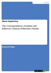 The Correspondence of Adams and Jefferson. Citizens, Politicians