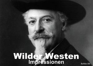 Wilder Westen . Impressionen (Posterbuch DIN A2 quer)