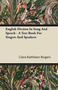 English Diction In Song And Speech - A Text Book For Singers And