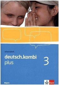 deutsch.kombi plus 3. Arbeitsheft 7. Klasse. Sprach- und Lesebuc