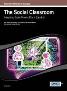 The Social Classroom: Integrating Social Network Use in Educatio