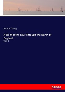 A Six Months Tour Through the North of England