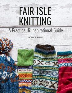 Fair Isle Knitting: The Ultimate Guide