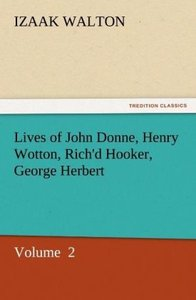 Lives of John Donne, Henry Wotton, Rich'd Hooker, George Herbert