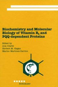 Biochemistry and Molecular Biology of Vitamin B6 and PQQ-depende