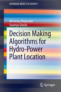 Decision Making Algorithms for Hydro-Power Plant Location