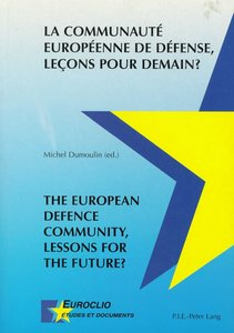 La Communauté Européenne de Défense, leçons pour demain?. The Eu
