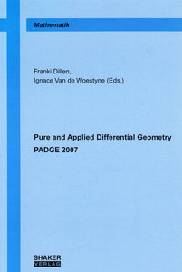 Pure and Applied Differential Geometry - PADGE 2007