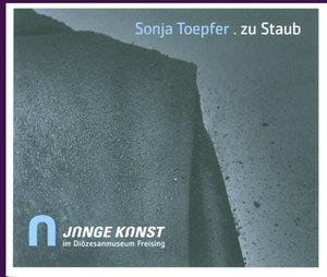 Sonja Toepfer . zu Staub