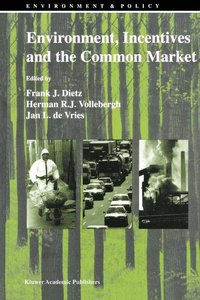 Environment, Incentives and the Common Market