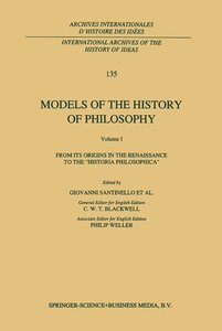 Models of the History of Philosophy: From its Origins in the Ren