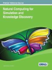Natural Computing for Simulation and Knowledge Discovery