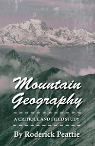 Mountain Geography - A Critique and Field Study