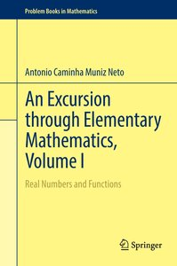 An Excursion through Elementary Mathematics, Volume I