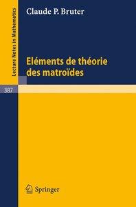 Elements de Theorie des Matroides