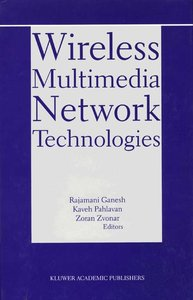 Wireless Multimedia Network Technologies