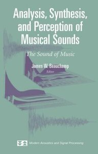 Analysis, Synthesis, and Perception of Musical Sounds