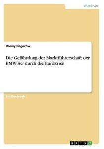 Die Gefährdung der Marktführerschaft der BMW AG durch die Eurokr