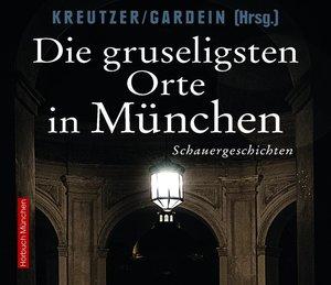 Die gruseligsten Orte in München, 1 Audio-CD