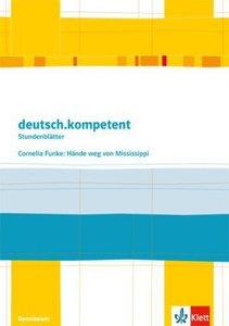 deutsch.kompetent - Stundenblätter. Cornelia Funke: Hände weg vo