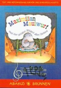Maximilian Maulwurf und der grösste Hügel aller Zeiten