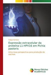 Expressão extracelular da proteína L1-HPV16 em Pichia pastoris