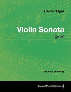 Violin Sonata Op.82 - For Violin and Piano