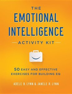 The Emotional Intelligence Activity Kit: 50 Easy and Effective E