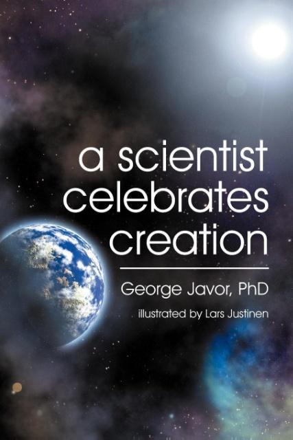 A Scientist Celebrates Creation - zum Schließen ins Bild klicken