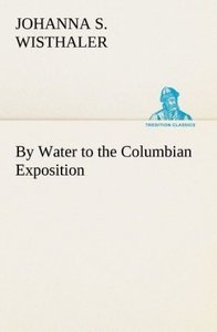 By Water to the Columbian Exposition