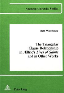 The Triangular Clause Relationship in Aelfric\'s Lives of Saints
