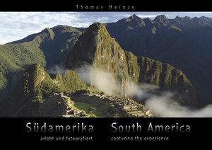 Südamerika - erlebt und fotografiert / South America - capturing
