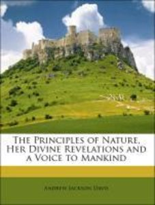 The Principles of Nature, Her Divine Revelations and a Voice to