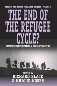 The End of the Refugee Cycle? Refugee Repatriation and Reconstru