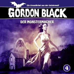 Gordon Black 4-Der Monstermacher